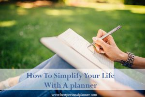 how to simplify your life with a personal planner