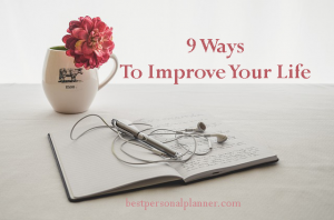 9 ways to improve your life
