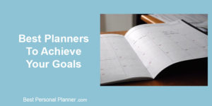 Best Planners To Achieve Your Goals