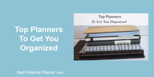Top Planners To Get You Organized