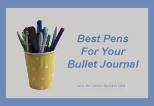 Best Pens For Your Bullet Journal