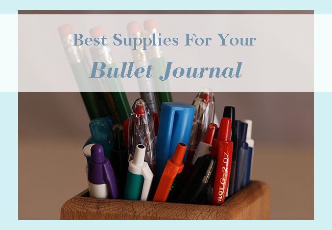 best supplies for your bullet journal